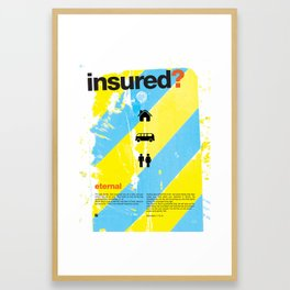 Insured? Framed Art Print