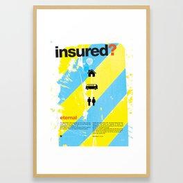 Insured? Framed Art Print