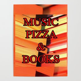 Music Pizza & Books Poster