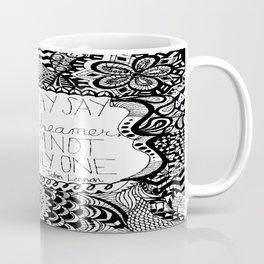 Dreamer Quote  Coffee Mug