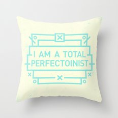 Perfectoinist Throw Pillow