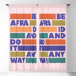 BE AFRAID AND DO IT ANYWAY - colorful typography Blackout Curtain