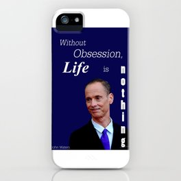 John Waters Obsession Life Quote iPhone Case