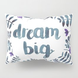 Dream Big! Pillow Sham