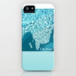 I'm Busy / Pool iPhone Case