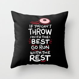 If You Can't Throw With The Best Run With The Rest Throw Pillow