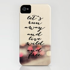 let's run away and live wild and free iPhone (4, 4s) Slim Case