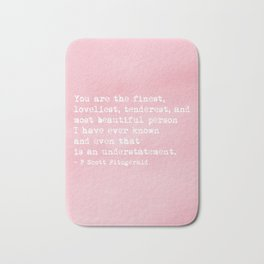 The finest, loveliest, tenderest and most beautiful person Bath Mat