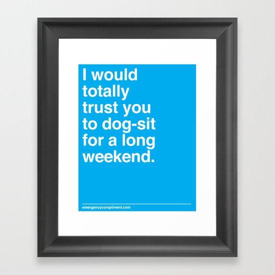Dog-sit for the Long Weekend Framed Art Print