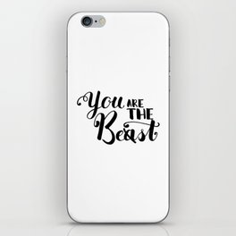 You Are The Best or Beast - Hand-drawn lettering inscription iPhone Skin