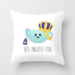 His Majest-tea Throw Pillow