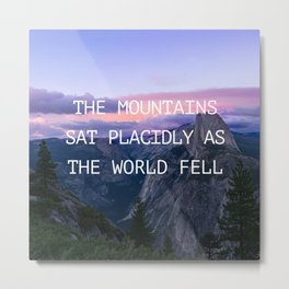 The mountains sat placidly Metal Print