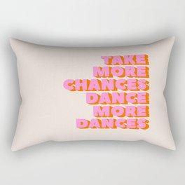TAKE MORE CHANCES DANCE MORE DANCES Rectangular Pillow