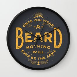Once You Wear A Beard Nothing Will Ever Be The Same Wall Clock