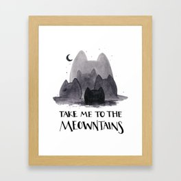 take me to the meowntains Framed Art Print