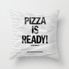 Pizza is Ready! Throw Pillow