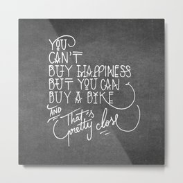 You can't buy happiness Metal Print
