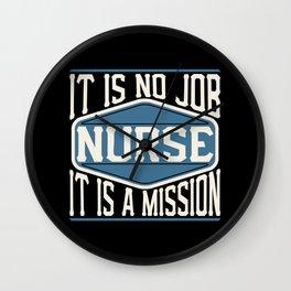 Nurse  - It Is No Job, It Is A Mission Wall Clock