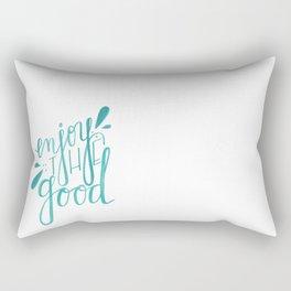 Enjoy the Good Rectangular Pillow