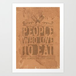 People Who Love to Eat Art Print