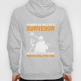 Humorous Treating Surveyors Nicely Sayings Tee Shirt Gift | Funny We Know Hidden Places Gag Men Hoody
