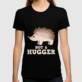 Not A Hugger T-shirt