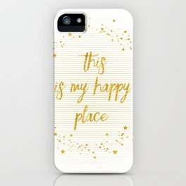 Text Art THIS IS MY HAPPY PLACE III | white with hearts, stars & splashes iPhone Case