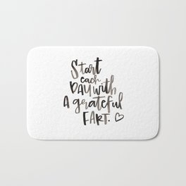 With A Grateful Fart - Black On White Bath Mat