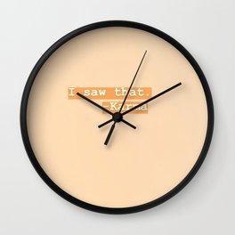 I saw that... Karma Wall Clock