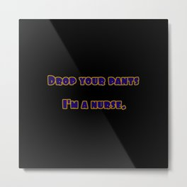 Funny One-Liner Nurse Joke Metal Print