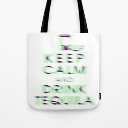 Keep Calm and Drink Tequila Tote Bag