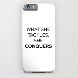 What She Tackles, She Conquers | Gilmore Girls iPhone Case