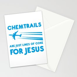 Chemtrails are just lines of coke for Jesus Stationery Cards