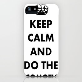 Keep Calm and Do The Locomotion iPhone Case
