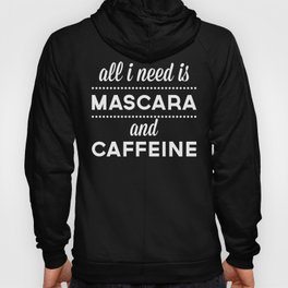 Mascara And Caffeine Funny Quote Hoody