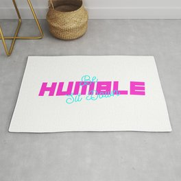 BE HUMBLE SIT DOWN Rug
