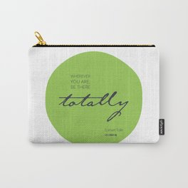 Be There Totally Carry-All Pouch