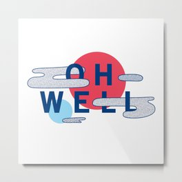 Oh Well - Blue and Red Metal Print