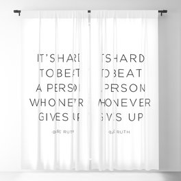 It's hard to beat a person who never gives up. Blackout Curtain