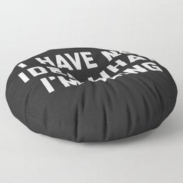 No Idea What I'm Doing Funny Quote Floor Pillow