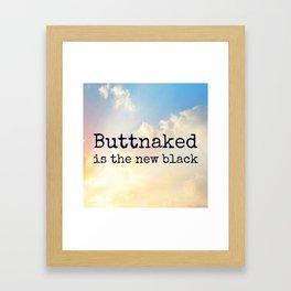 buttnaked is the new black Framed Art Print