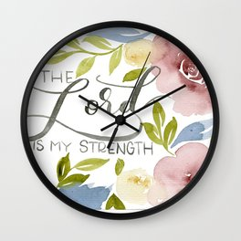 The Lord is My Strength Floral Wall Clock