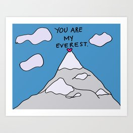 You Are My Everest Art Print