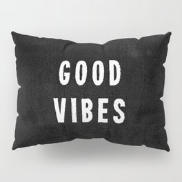 Grungy Distressed Ink Good Vibes | White on Black Pillow Sham