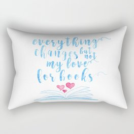 Everything changes but not my love for books - blue version Rectangular Pillow