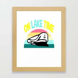 on lake time, Boat Captain, boat cruise, ship cruising gift, boating trip Framed Art Print