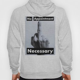 No Appointment Necessary (Blk) Hoody
