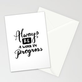 Motivational quotes - Always be a work in progress Stationery Cards