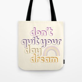 Don't Quit! Tote Bag