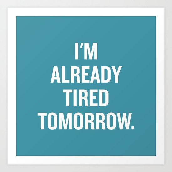 I'm already tired tomorrow. by randomactsofcotton